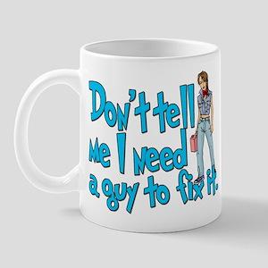 Don't Tell Me... Mug