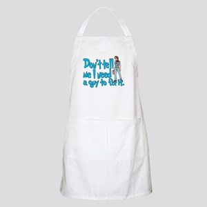 Don't Tell Me... BBQ Apron