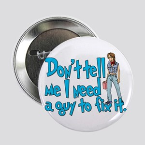 Don't Tell Me... Button