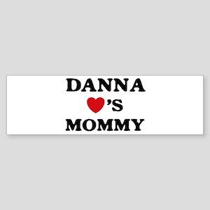 Danna loves mommy Bumper Sticker
