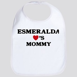 Esmeralda loves mommy Bib