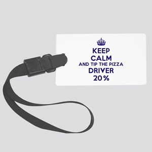 Keep calm and tip the pizza driver 20% Luggage Tag