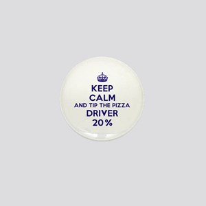 Keep calm and tip the pizza driver 20% Mini Button