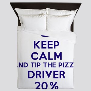 Keep calm and tip the pizza driver 20% Queen Duvet