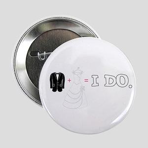 """I DO. 2.25"""" Button"""