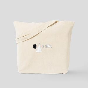 I DO. Tote Bag