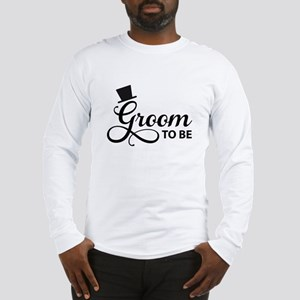 Groom to be Long Sleeve T-Shirt