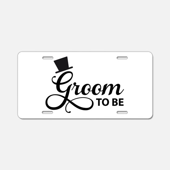 Groom to be Aluminum License Plate
