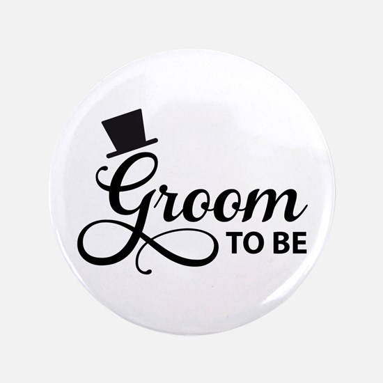 """Groom to be 3.5"""" Button"""