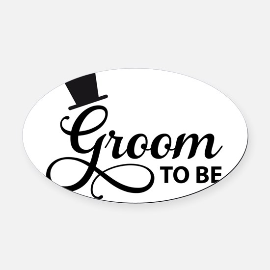 Groom to be Oval Car Magnet