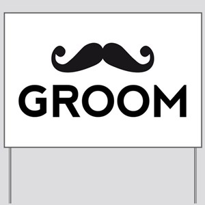 Groom mustache Yard Sign
