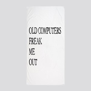 Old Computers Freak Me Out 001 Beach Towel