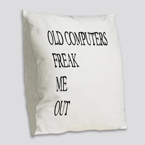 Old Computers Freak Me Out 001 Burlap Throw Pillow