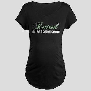 Retired Spoiling Grandkids Maternity T-Shirt
