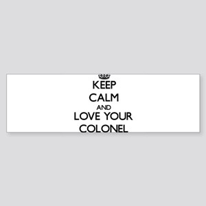 Keep Calm and Love your Colonel Bumper Sticker