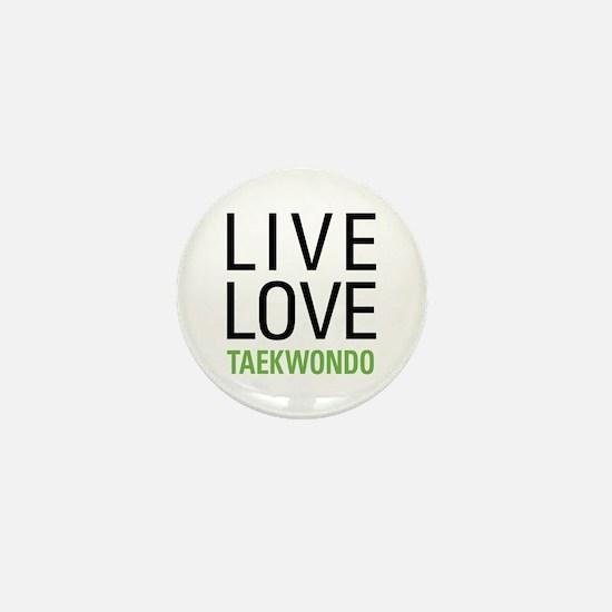Live Love Taekwondo Mini Button