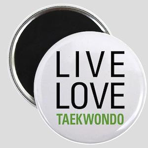 Live Love Taekwondo Magnet