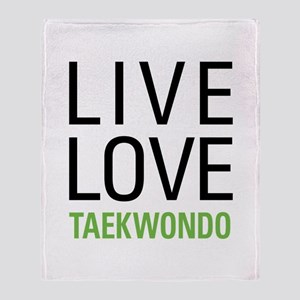 Live Love Taekwondo Throw Blanket