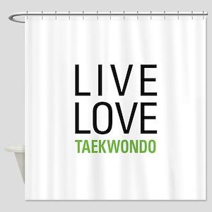 Live Love Taekwondo Shower Curtain