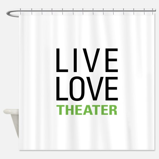 Live Love Theater Shower Curtain
