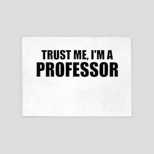 Trust Me, Im A Professor 5'x7'Area Rug
