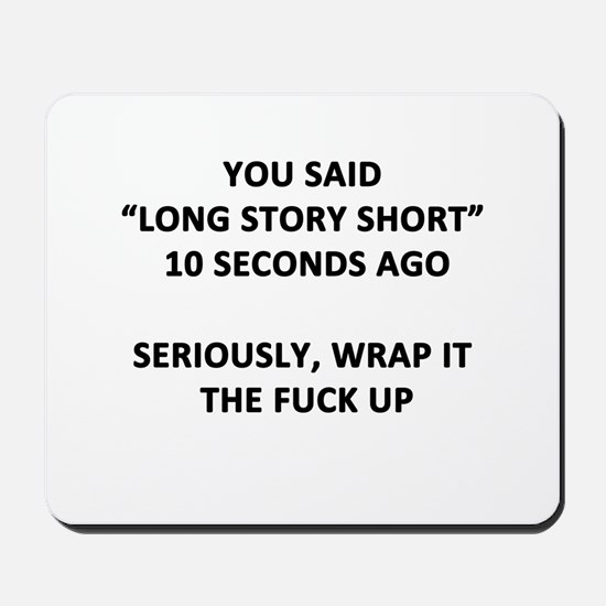 Long Story Short Mousepad