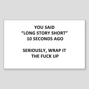 Long Story Short Sticker (Rectangle)