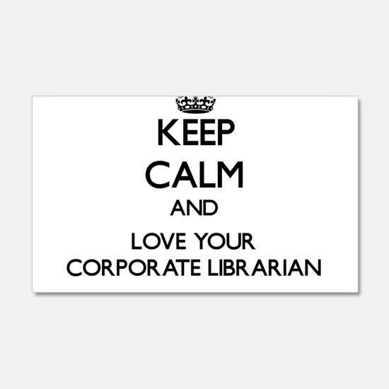 Keep Calm and Love your Corporate Librarian Wall D