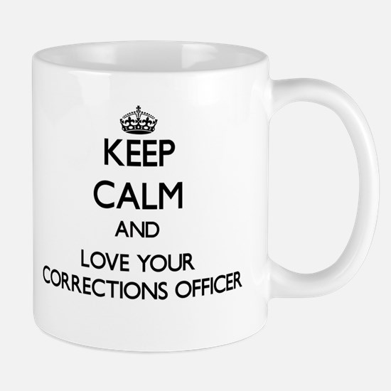 Keep Calm and Love your Corrections Officer Mugs