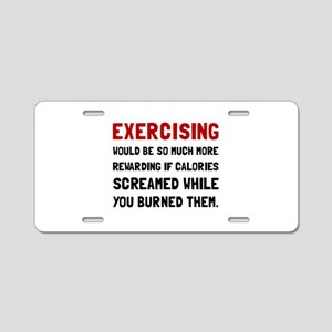Exercising Calories Screamed Aluminum License Plat