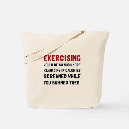 Exercising Calories Screamed Tote Bag