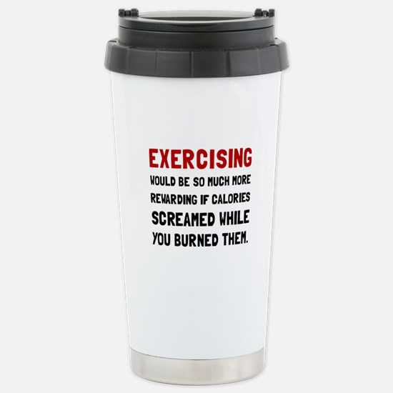 Exercising Calories Screamed Travel Mug