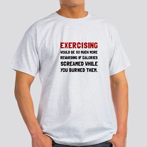 Exercising Calories Screamed T-Shirt