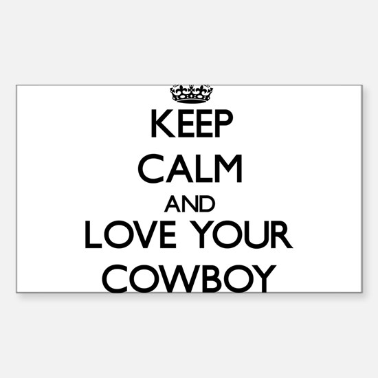 Keep Calm and Love your Cowboy Decal