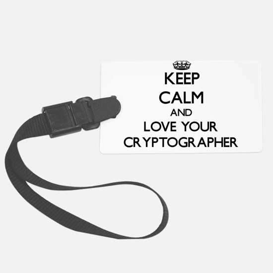 Keep Calm and Love your Cryptographer Luggage Tag