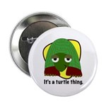 It's a Turtle Thing Button