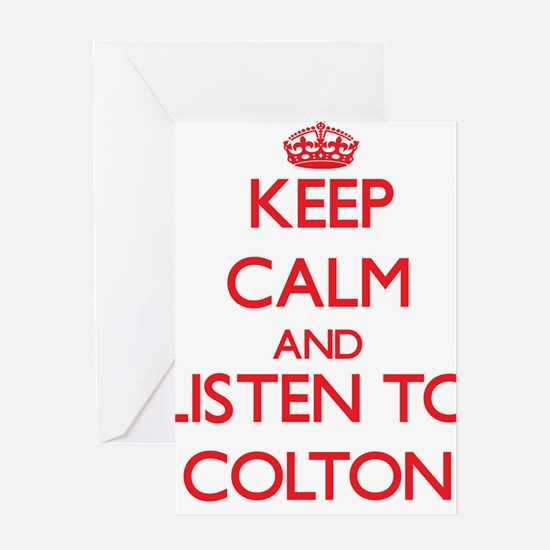 Keep Calm and Listen to Colton Greeting Cards