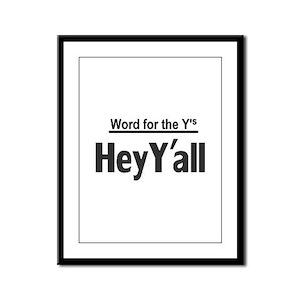 Hey Yall Framed Panel Print