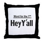 Hey Yall Throw Pillow