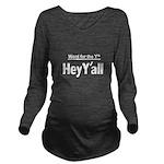 Hey Yall Long Sleeve Maternity T-Shirt