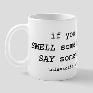 """""""smell. say"""" Mug"""