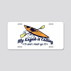 My Kayak Is Calling Aluminum License Plate