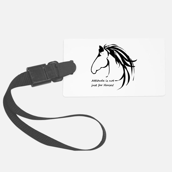 Attitude In Not Just For Horses Luggage Tag