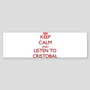 Keep Calm and Listen to Cristobal Bumper Sticker