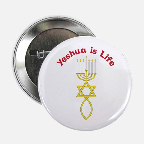"Yeshua is Life 2.25"" Button"