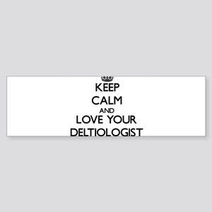 Keep Calm and Love your Deltiologist Bumper Sticke