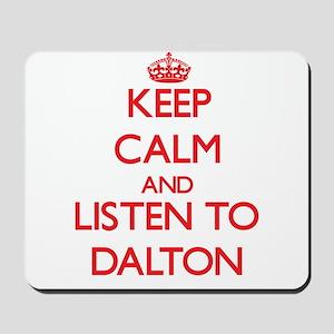 Keep Calm and Listen to Dalton Mousepad