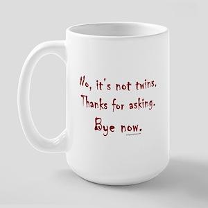 No, not twins Large Mug