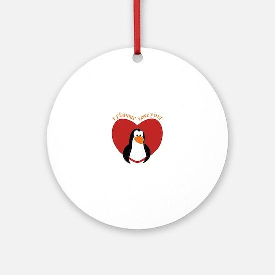 I Flippin Love You Ornament (Round)