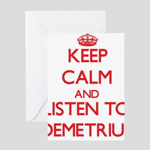 Keep Calm and Listen to Demetrius Greeting Cards